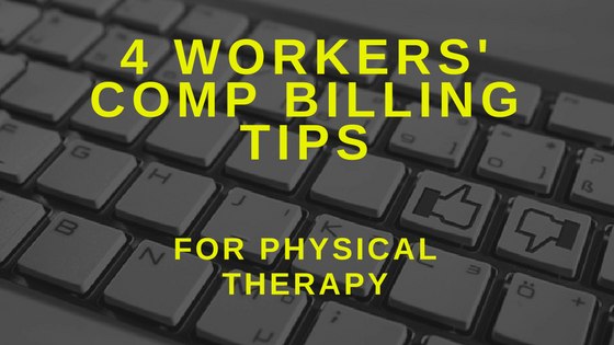4 Important Workers' Comp Billing Tips for Physical Therapy