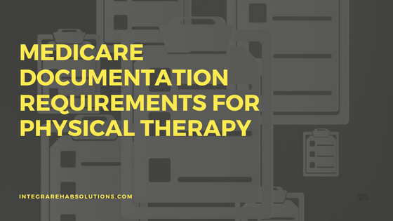 Medicare Documentation Requirements for Physical/Occupational Therapy